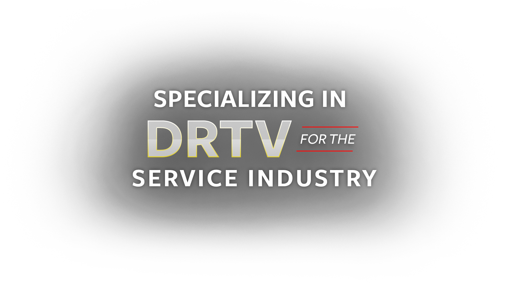 Specializing in DRTV Service Industry